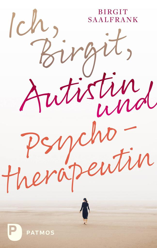 Ich, Birgit, Autistin und Psychotherapeutin als eBook