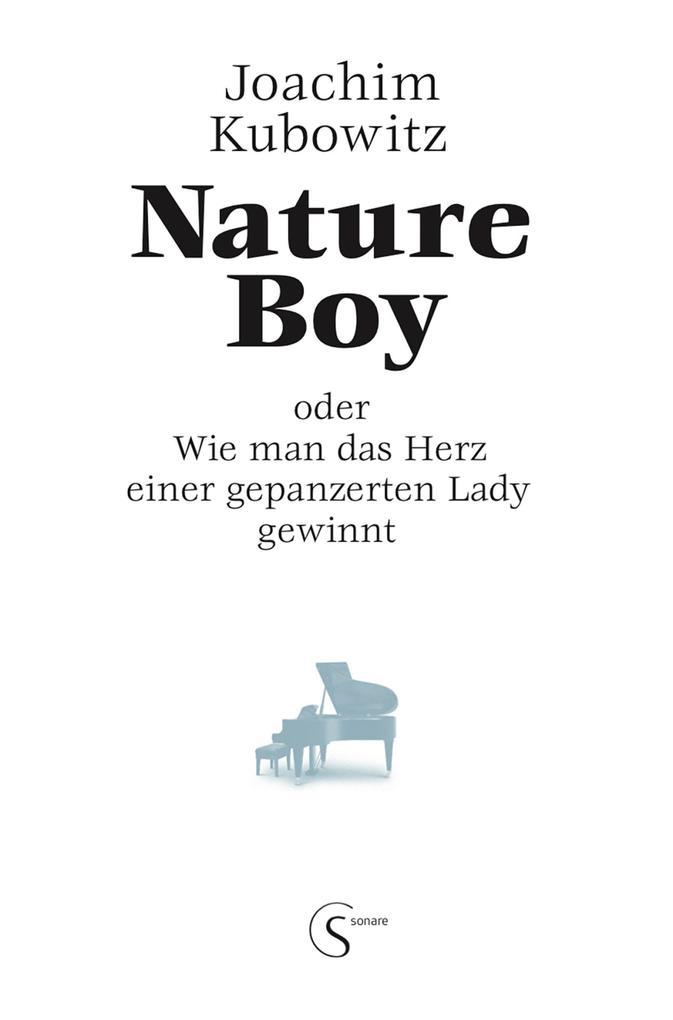 Nature Boy oder Wie man das Herz einer gepanzerten Lady gewinnt als eBook epub