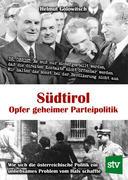 Südtirol - Opfer geheimer Parteipolitik