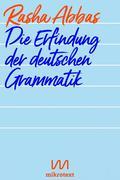 Die Erfindung der deutschen Grammatik