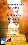 In diesem einen Sommer / A Summer Like No Other ((Zweisprachige Ausgabe: Englisch-Deutsch)
