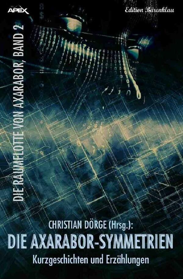 DIE AXARABOR-SYMMETRIEN -DIE RAUMFLOTTE VON AXARABOR, BAND 2 als Buch