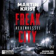 Freak City 1 - Hexenkessel