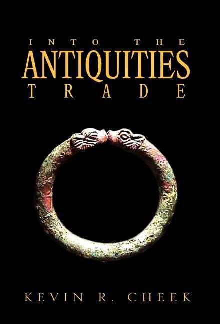 Into The Antiquities Trade als Buch von Kevin R...