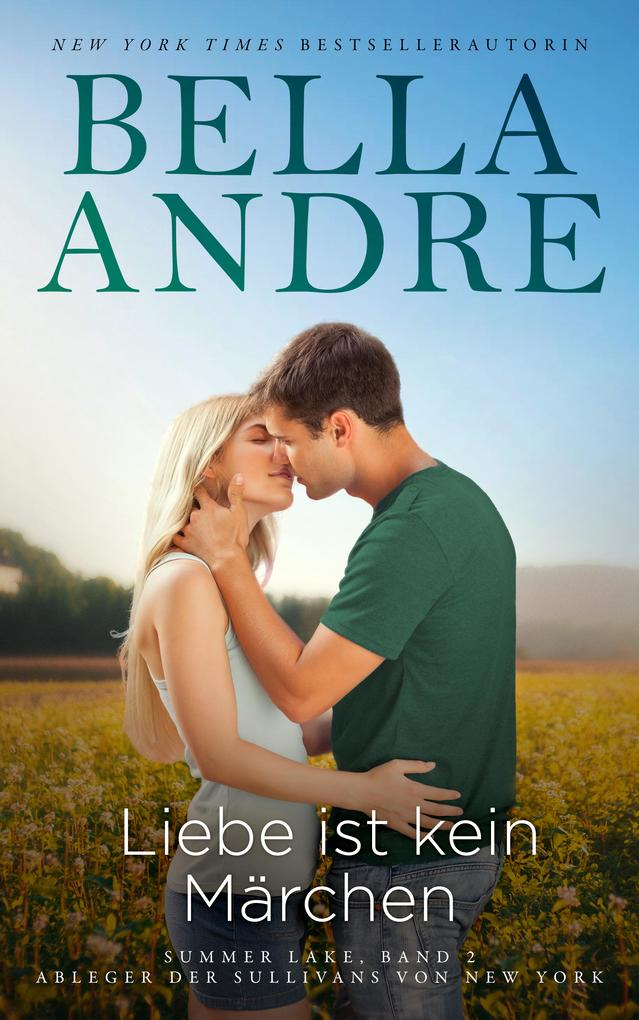 Liebe ist kein Märchen: Summer Lake 2 (Ableger der Sullivans von New York) als eBook