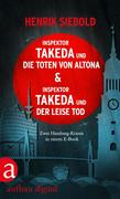 Inspektor Takeda und die Toten von Altona & Inspektor Takeda und der leise Tod