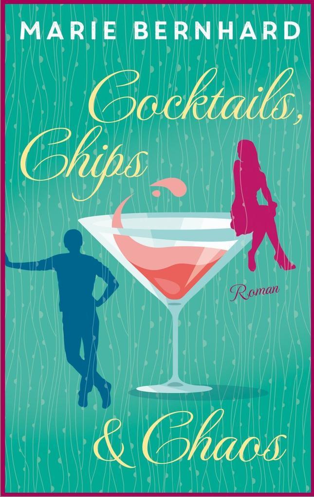 Cocktails, Chips und Chaos als Buch