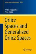 Orlicz Spaces and Generalized Orlicz Spaces