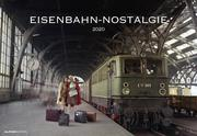 Eisenbahn-Nostalgie 2020 - Bildkalender quer (50 x 34) - Technikkalender - Lokomotive - Zug - Wandkalender