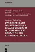 Das Strafrecht des Herzogtums Braunschweig im 19. Jahrhundert bis zum Reichsstrafgesetzbuch