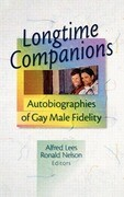 Longtime Companions: Autobiographies of Gay Male Fidelity