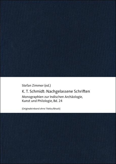K. T. Schmidt: Nachgelassene Schriften als Buch