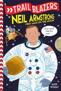 Trailblazers: Neil Armstrong: First Man on the Moon