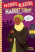 Trailblazers: Harriet Tubman: A Journey to Freedom