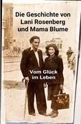 Lani Rosenberg und Mama Blume - Vom Glück im Leben