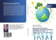 Dysfunctional Emotion Regulation & Psychopathology in Children & Youth