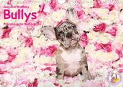 Bullys - Französische Bulldoggen 2020 (Wandkalender 2020 DIN A4 quer)