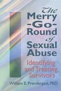 The Merry-Go-Round of Sexual Abuse: Identifying and Treating Survivors