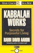 Kabbalah Works: Secrets for Purposeful Living