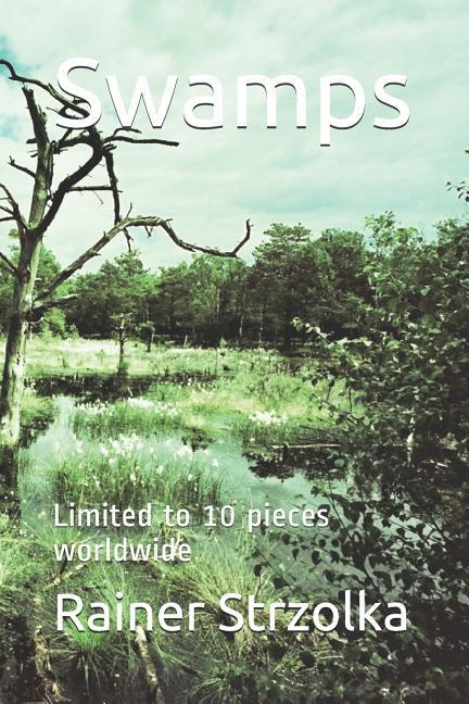 Swamps: Limited to 10 Pieces Worldwide als Taschenbuch