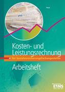 Kosten- und Leistungsrechnung für Sozialversicherungsfachangestellte. Arbeitsheft