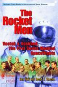 The Rocket Men: Vostok & Voskhod. the First Soviet Manned Spaceflights