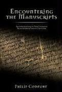 Encountering the Manuscripts: An Introduction to New Testament Paleography & Textual Criticism