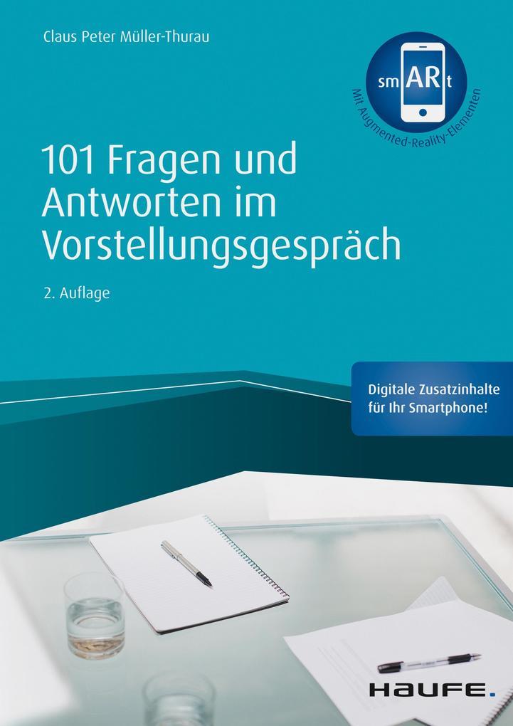101 Fragen und Antworten im Vorstellungsgespräch - inkl. Augmented- Realtiy-App als eBook