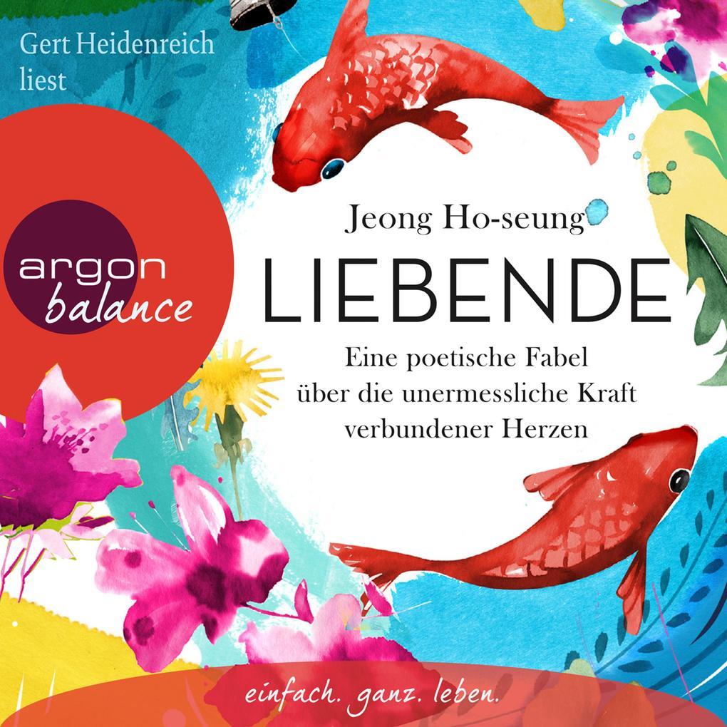 Liebende - Eine poetische Fabel über die unermessliche Kraft verbundener Herzen (Ungekürzte Lesung mit Musik) als Hörbuch Download