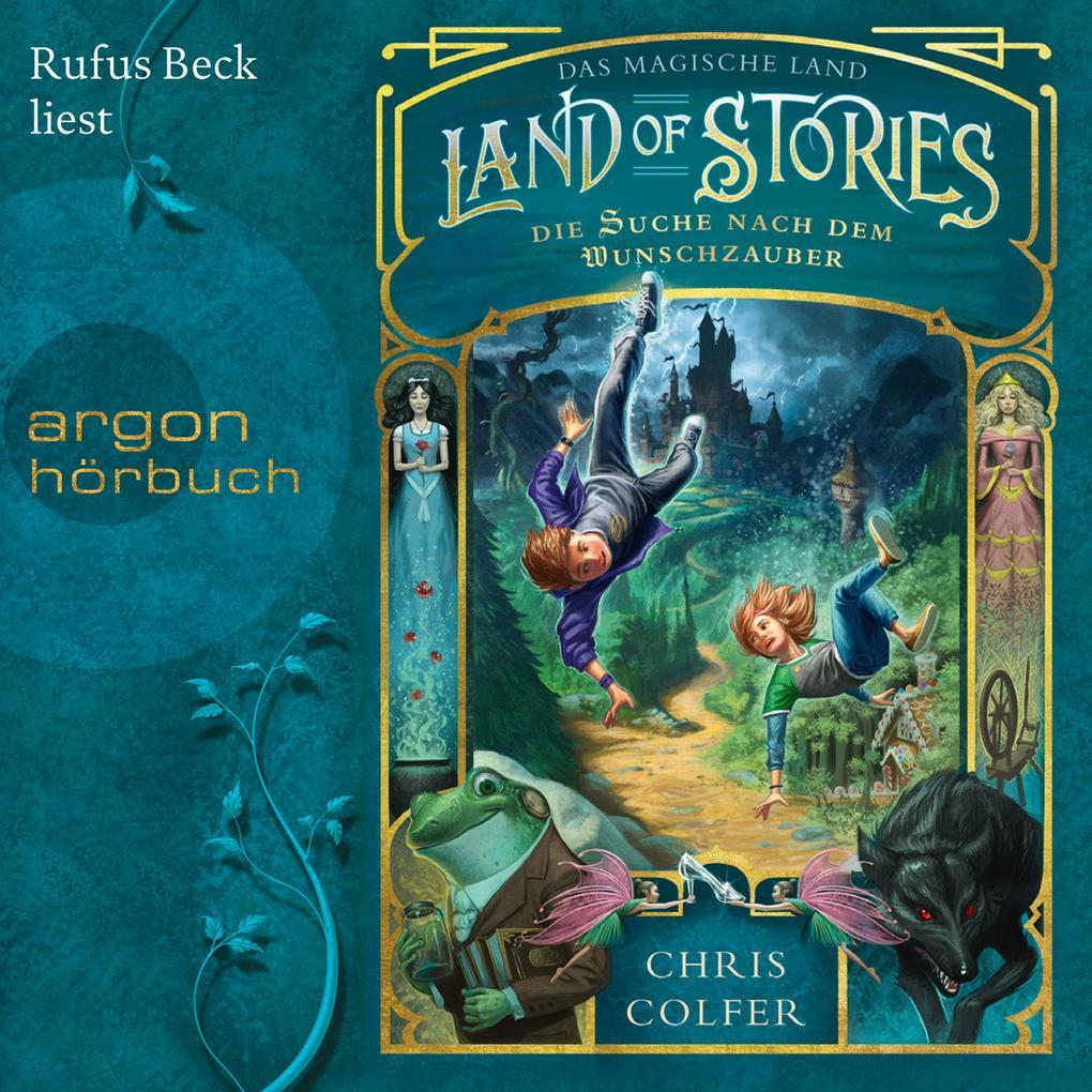 Land of Stories - Das magische Land - Die Suche nach dem Wunschzauber (Ungekürzte Lesung) als Hörbuch Download