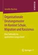 Organisationale Deutungsmuster im Kontext Schule, Migration und Rassismus