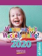 Warum wackelt Wackelpudding? 2020
