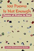 100 Poems Is Not Enough: Poems of Praise to God