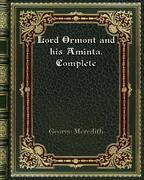 Lord Ormont and his Aminta. Complete