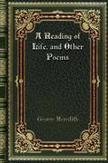 A Reading of Life. and Other Poems