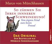 So zähmen Sie Ihren inneren Schweinehund! 2 CD's