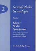 Grundriss der Genealogie 2. Latein 1 für den Sippenforscher