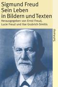 Sigmund Freud - Sein Leben in Bildern und Texten