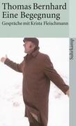 Thomas Bernhard - Eine Begegnung