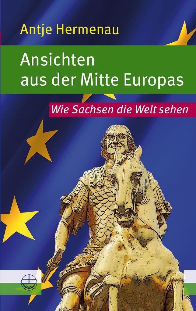 Ansichten aus der Mitte Europas als eBook