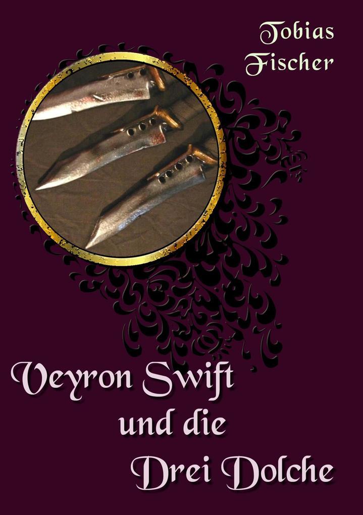 Veyron Swift und die drei Dolche als eBook