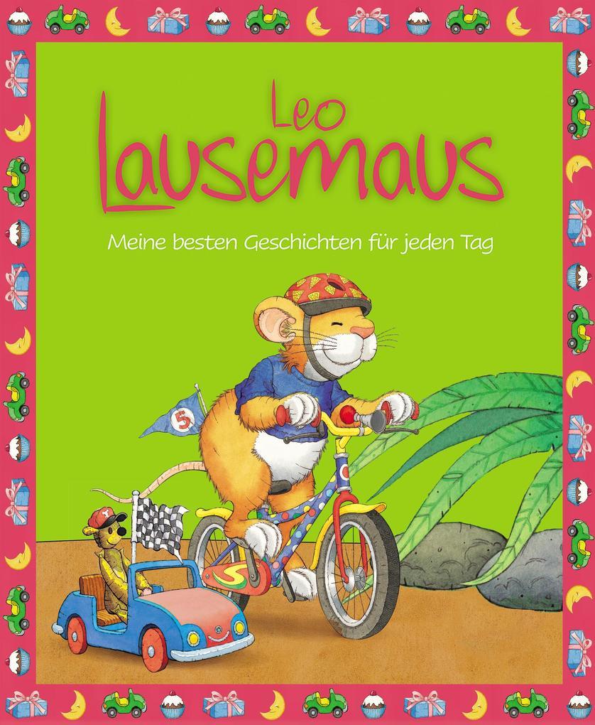 Leo Lausemaus - Meine besten Geschichten für jeden Tag als eBook