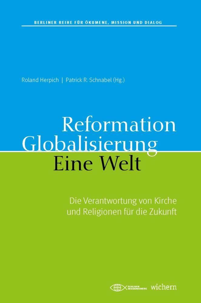 Reformation. Globalisierung. Eine Welt. als Buch