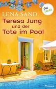 Teresa Jung und der Tote im Pool - Band 2