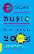 Da Capo Best Music Writing 2005: The Year's Finest Writing on Rock, Hip-Hop, Jazz, Pop, Country, & More