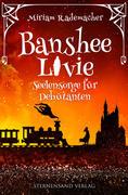 Banshee Livie 04: Seelensorge für Debütanten