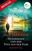 Hendriksen und der Tote aus der Elbe: Der zweite Fall