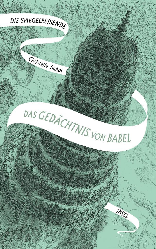 Die Spiegelreisende Band 3 - Das Gedächtnis von Babel als Buch (gebunden)