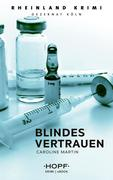Rheinland-Krimi 3: Blindes Vertrauen