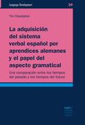La adquisición del sistema verbal español por aprendices alemanes y el papel del aspecto gramatical
